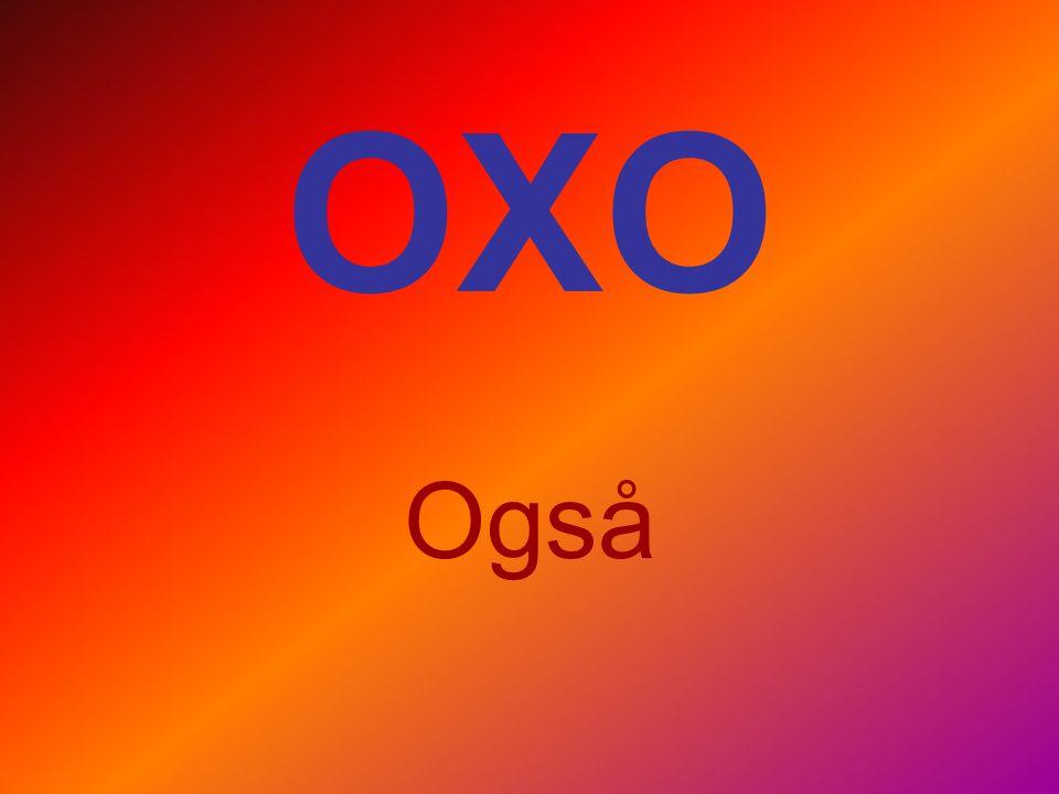 OXO Også
