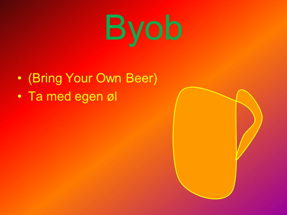 Byob (Bring Your Own Beer) Ta med egen øl