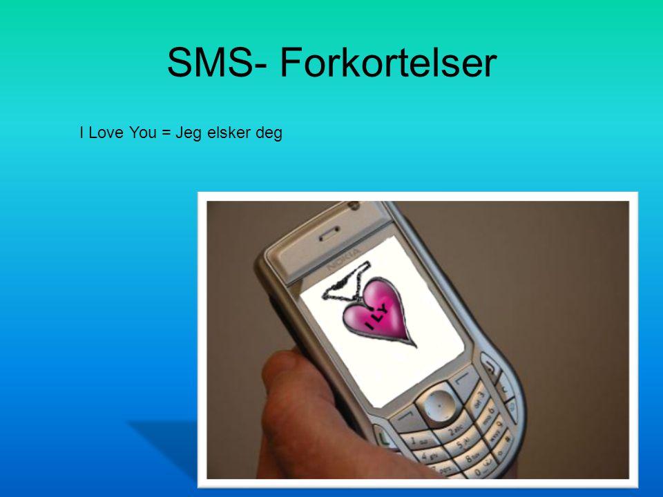 SMS- Forkortelser I Love You = Jeg elsker deg