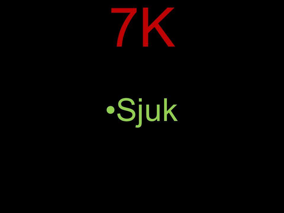 7K Sjuk