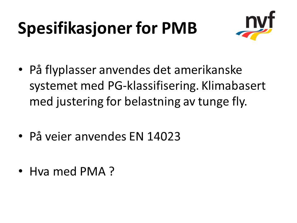 Spesifikasjoner for PMB På flyplasser anvendes det amerikanske systemet med PG-klassifisering. Klimabasert med justering for belastning av tunge fly.