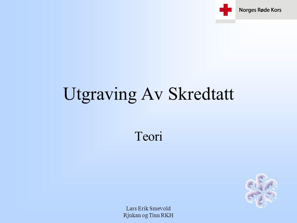 Lars Erik Smevold Rjukan og Tinn RKH Utgraving Av Skredtatt Teori