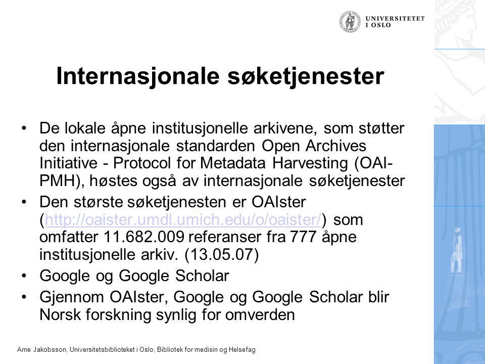 Internasjonale søketjenester De lokale åpne institusjonelle arkivene, som støtter den internasjonale standarden Open Archives Initiative - Protocol fo