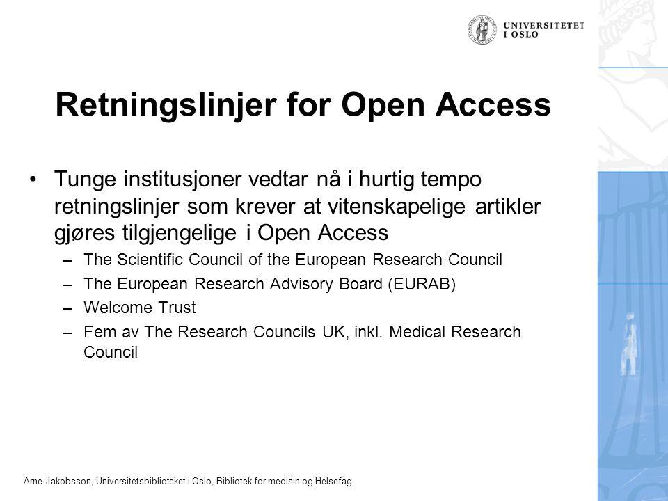 Arne Jakobsson, Universitetsbiblioteket i Oslo, Bibliotek for medisin og Helsefag Retningslinjer for Open Access Tunge institusjoner vedtar nå i hurti
