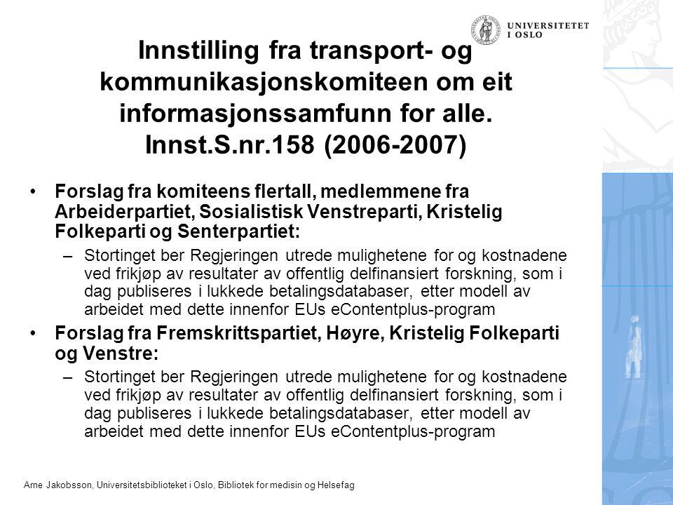 Arne Jakobsson, Universitetsbiblioteket i Oslo, Bibliotek for medisin og Helsefag Innstilling fra transport- og kommunikasjonskomiteen om eit informas