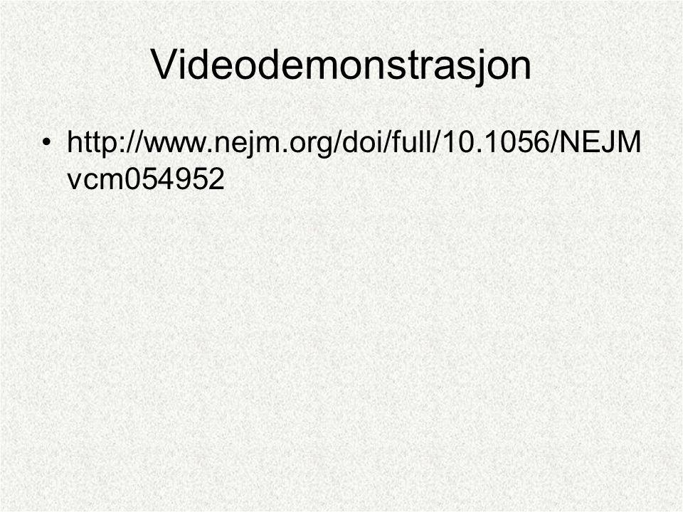 Videodemonstrasjon http://www.nejm.org/doi/full/10.1056/NEJM vcm054952