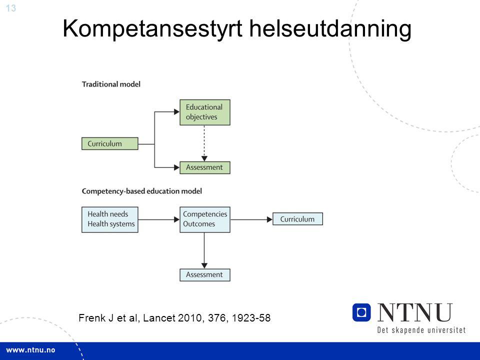 13 Kompetansestyrt helseutdanning Frenk J et al, Lancet 2010, 376, 1923-58