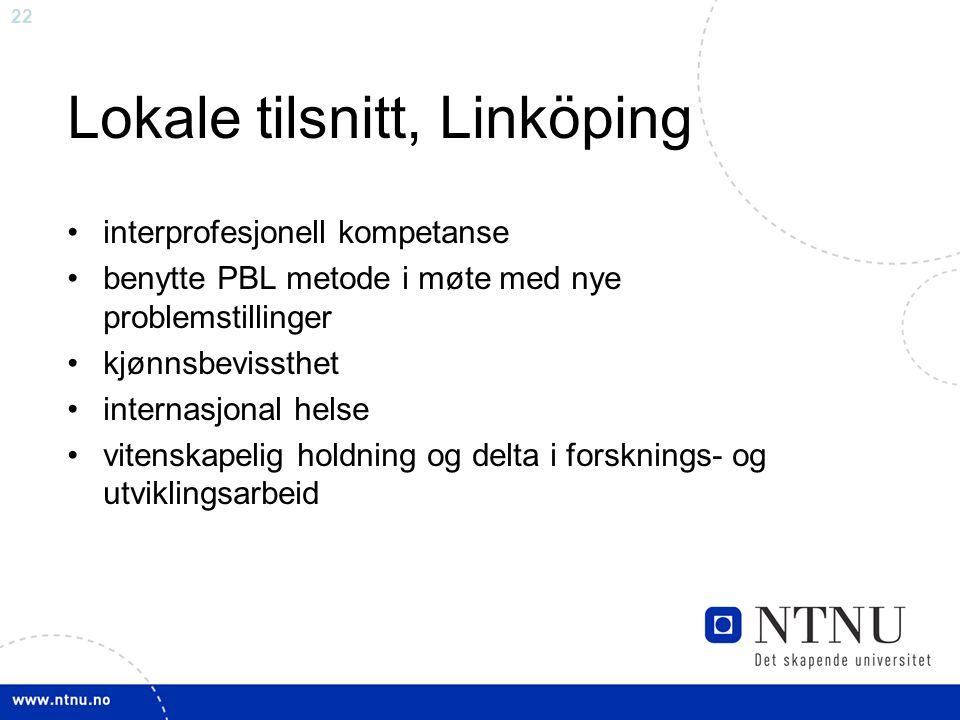 22 Lokale tilsnitt, Linköping interprofesjonell kompetanse benytte PBL metode i møte med nye problemstillinger kjønnsbevissthet internasjonal helse vitenskapelig holdning og delta i forsknings- og utviklingsarbeid