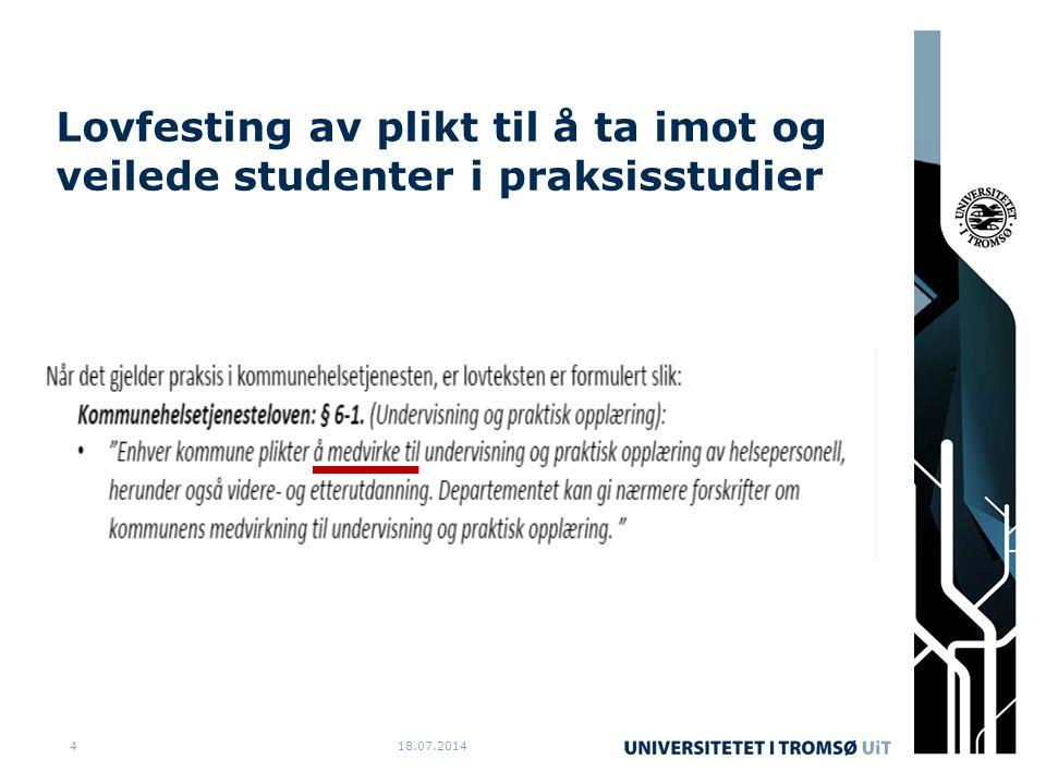 Lovfesting av plikt til å ta imot og veilede studenter i praksisstudier 18.07.20144