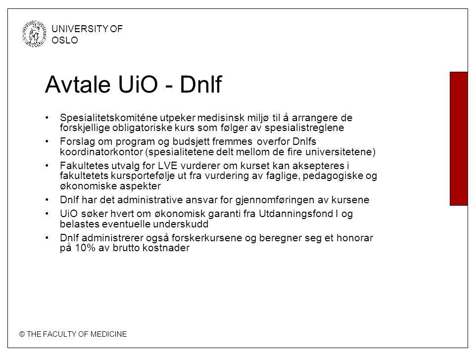 © THE FACULTY OF MEDICINE UNIVERSITY OF OSLO Avtale UiO - Dnlf Spesialitetskomiténe utpeker medisinsk miljø til å arrangere de forskjellige obligatori