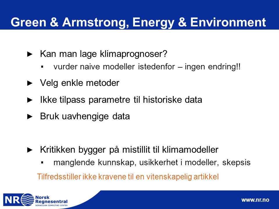 www.nr.no Green & Armstrong, Energy & Environment ► Kan man lage klimaprognoser.