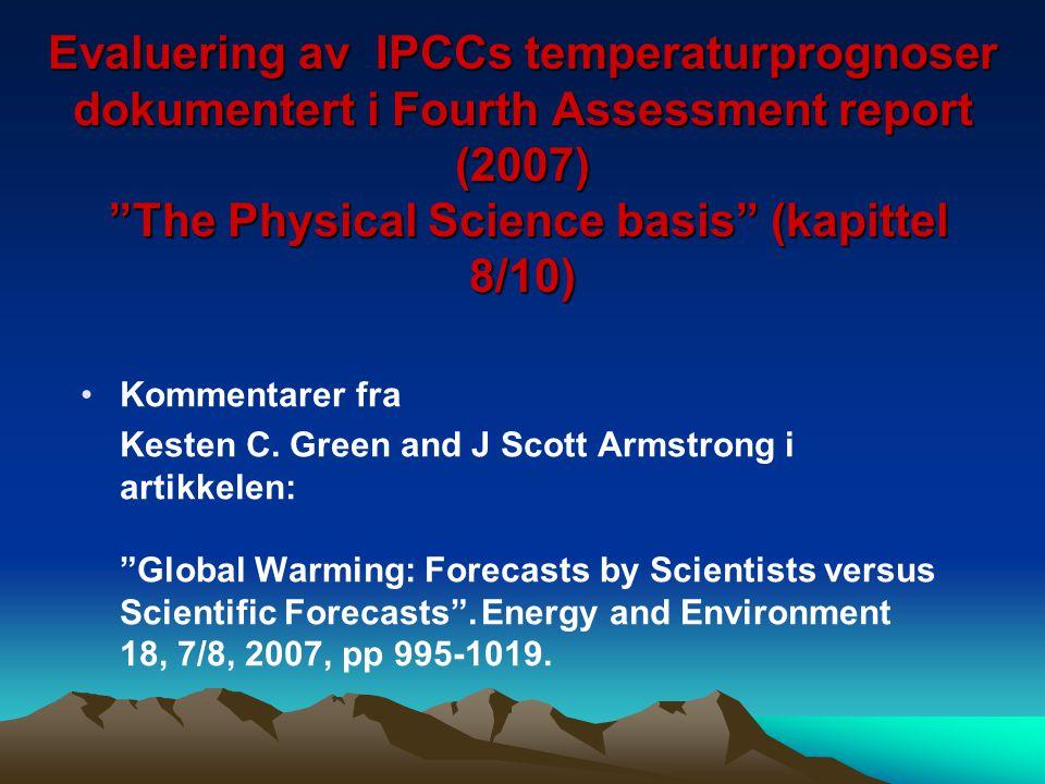 """Evaluering av IPCCs temperaturprognoser dokumentert i Fourth Assessment report (2007) """"The Physical Science basis"""" (kapittel 8/10) Kommentarer fra Kes"""