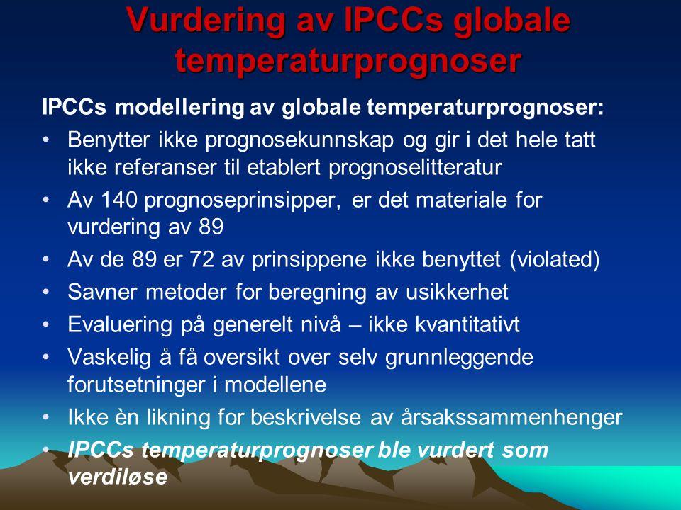 Vurdering av IPCCs globale temperaturprognoser IPCCs modellering av globale temperaturprognoser: Benytter ikke prognosekunnskap og gir i det hele tatt