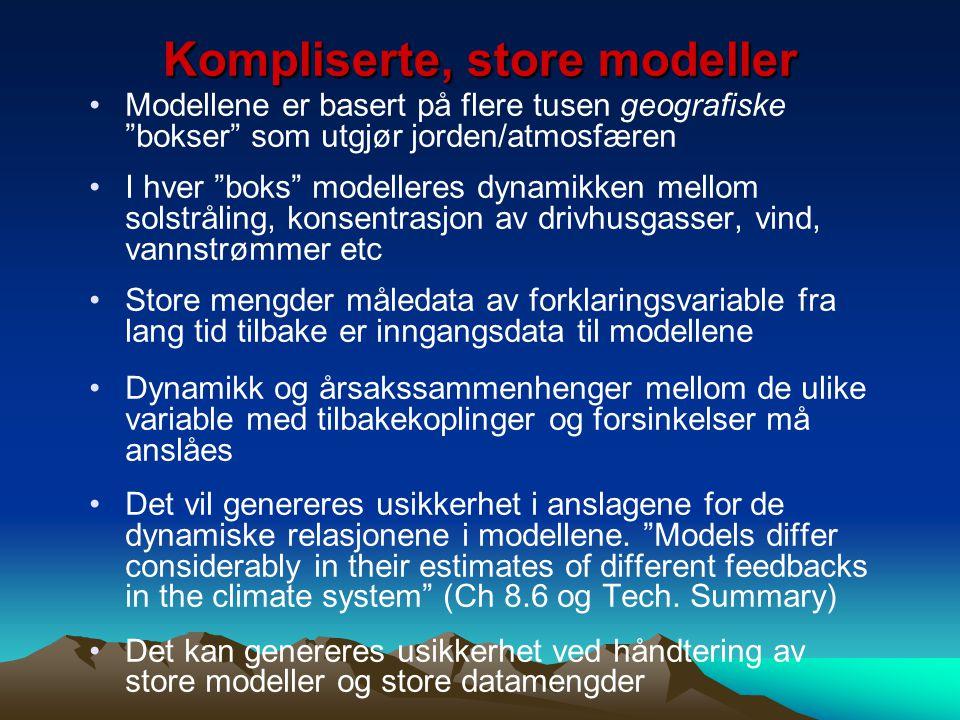 """Kompliserte, store modeller Modellene er basert på flere tusen geografiske """"bokser"""" som utgjør jorden/atmosfæren I hver """"boks"""" modelleres dynamikken m"""