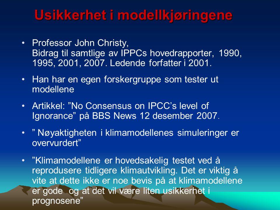 Usikkerhet i modellkjøringene Professor John Christy, Bidrag til samtlige av IPPCs hovedrapporter, 1990, 1995, 2001, 2007. Ledende forfatter i 2001. H