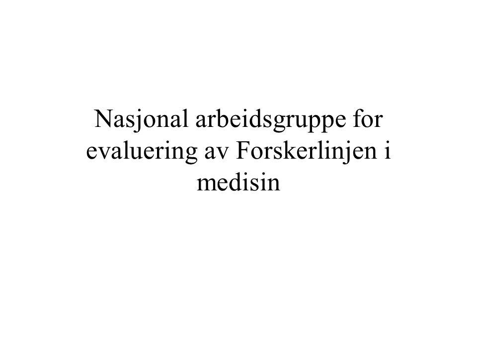 Nasjonal arbeidsgruppe for evaluering av Forskerlinjen i medisin