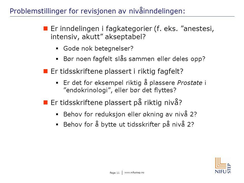 """www.nifustep.no Page 11 Problemstillinger for revisjonen av nivåinndelingen: Er inndelingen i fagkategorier (f. eks. """"anestesi, intensiv, akutt"""" aksep"""