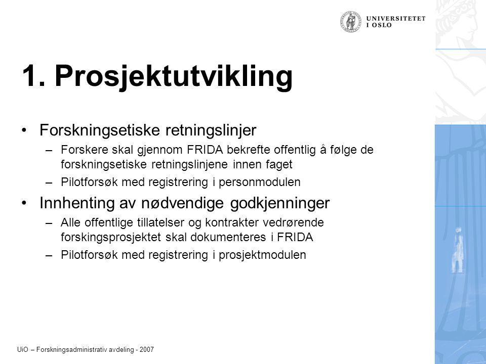 UiO – Forskningsadministrativ avdeling - 2007 1.
