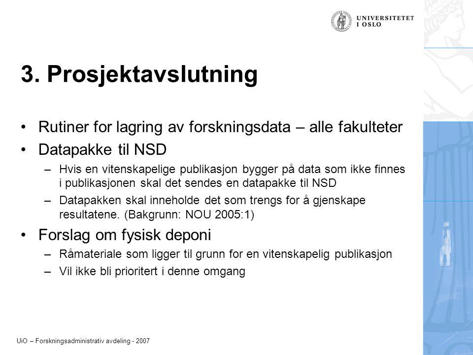 UiO – Forskningsadministrativ avdeling - 2007 3.