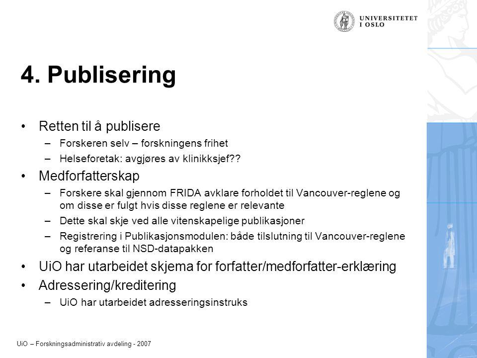 UiO – Forskningsadministrativ avdeling - 2007 4.