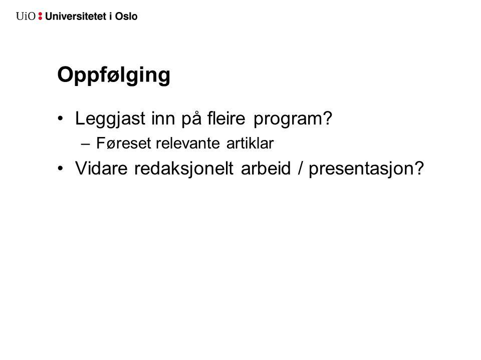 Oppfølging Leggjast inn på fleire program.