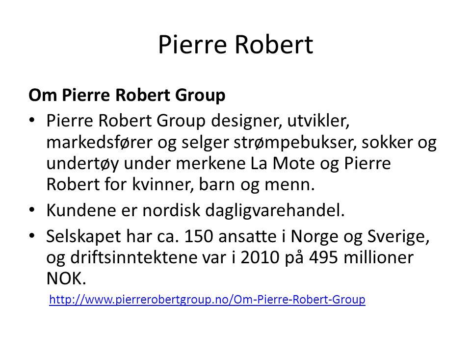 Pierre Robert Om Pierre Robert Group Pierre Robert Group designer, utvikler, markedsfører og selger strømpebukser, sokker og undertøy under merkene La