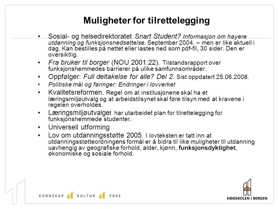 Muligheter for tilrettelegging Sosial- og helsedirektoratet Snart Student.