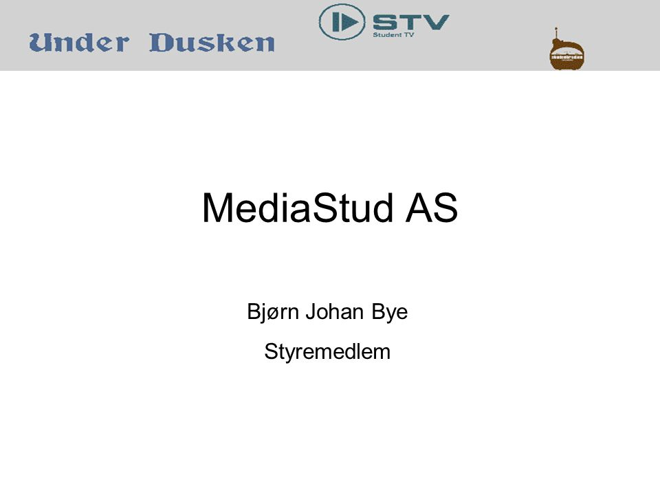 MediaStud AS Bjørn Johan Bye Styremedlem