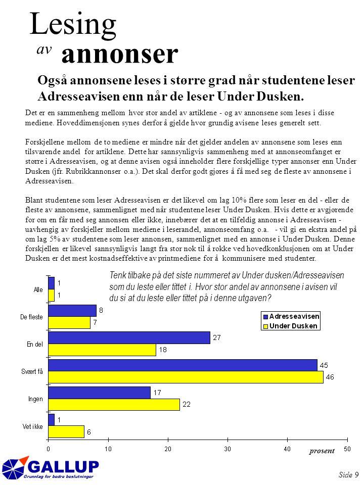 GALLUP Grunnlag for bedre beslutninger Side 10 Under Dusken og Adresseavisen oppleves som gode informasjonsorganer Hver tredje student som leser Adresseavisen mener den er et meget godt informasjonsorgan for dem.
