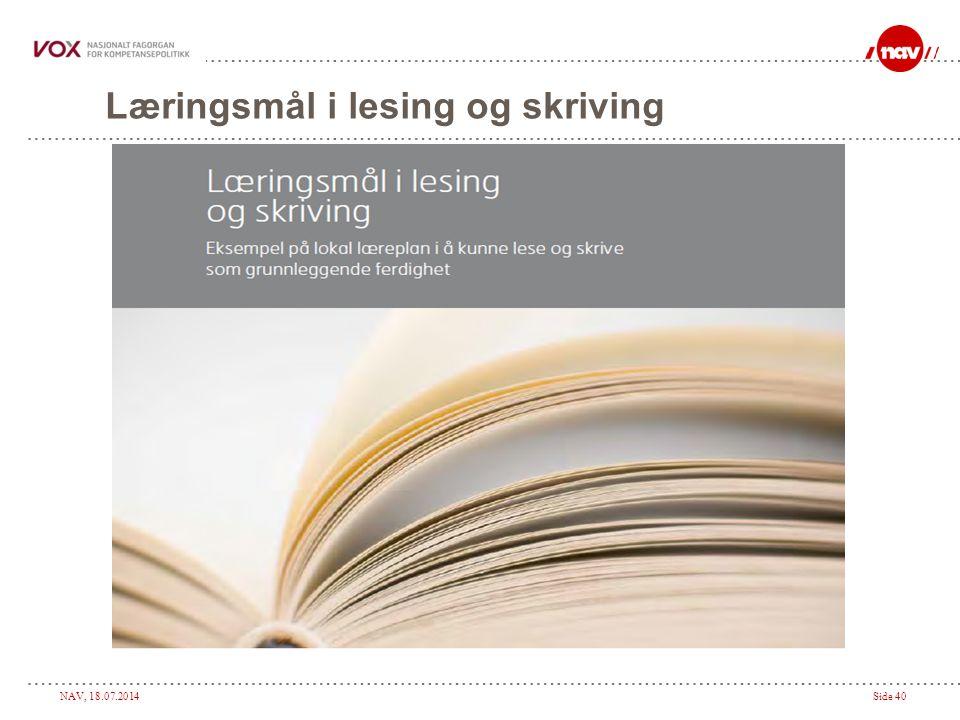 NAV, 18.07.2014Side 40 Læringsmål i lesing og skriving