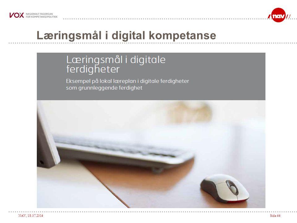 NAV, 18.07.2014Side 44 Læringsmål i digital kompetanse