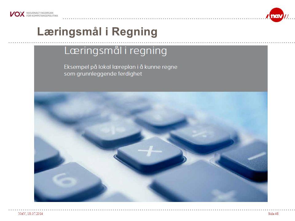NAV, 18.07.2014Side 48 Læringsmål i Regning