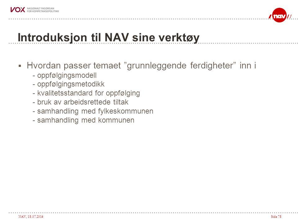 """NAV, 18.07.2014Side 78 Introduksjon til NAV sine verktøy  Hvordan passer temaet """"grunnleggende ferdigheter"""" inn i - oppfølgingsmodell - oppfølgingsme"""