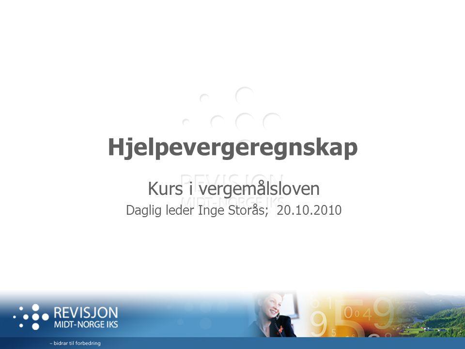 Hjelpevergeregnskap Kurs i vergemålsloven Daglig leder Inge Storås; 20.10.2010
