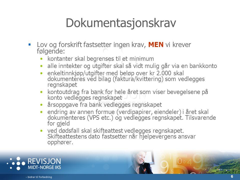 6 Dokumentasjonskrav  Lov og forskrift fastsetter ingen krav, MEN vi krever følgende: kontanter skal begrenses til et minimum alle inntekter og utgif