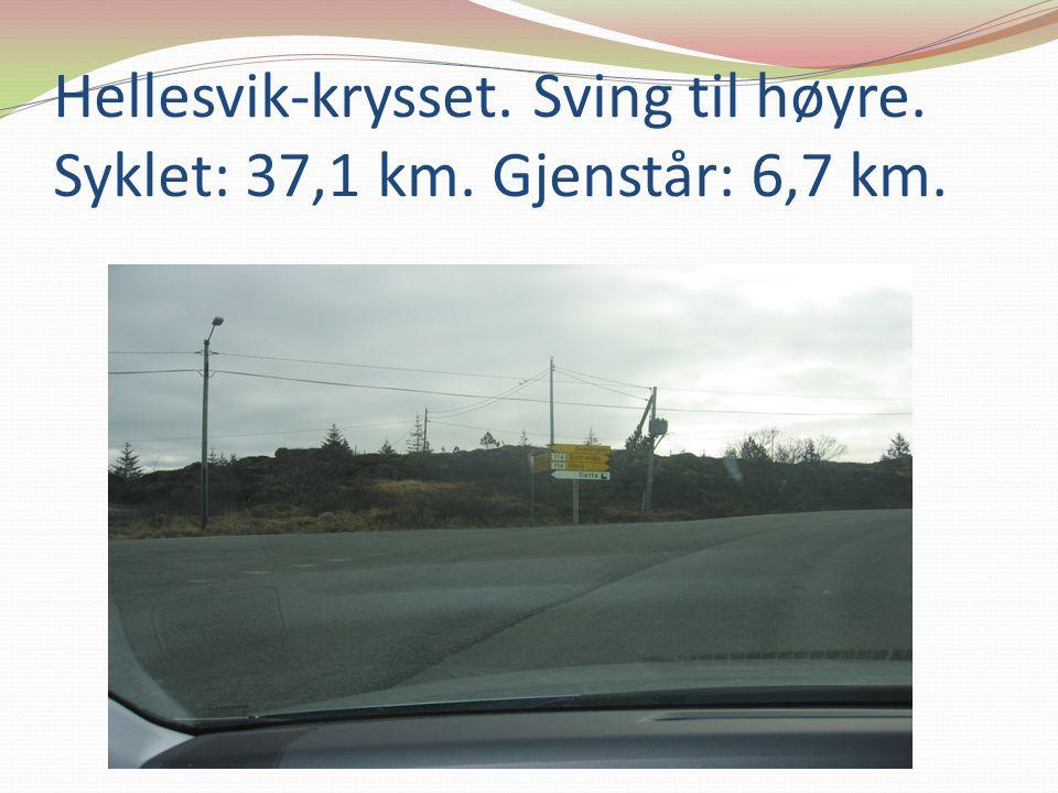 Hellesvik-krysset. Sving til høyre. Syklet: 37,1 km. Gjenstår: 6,7 km.