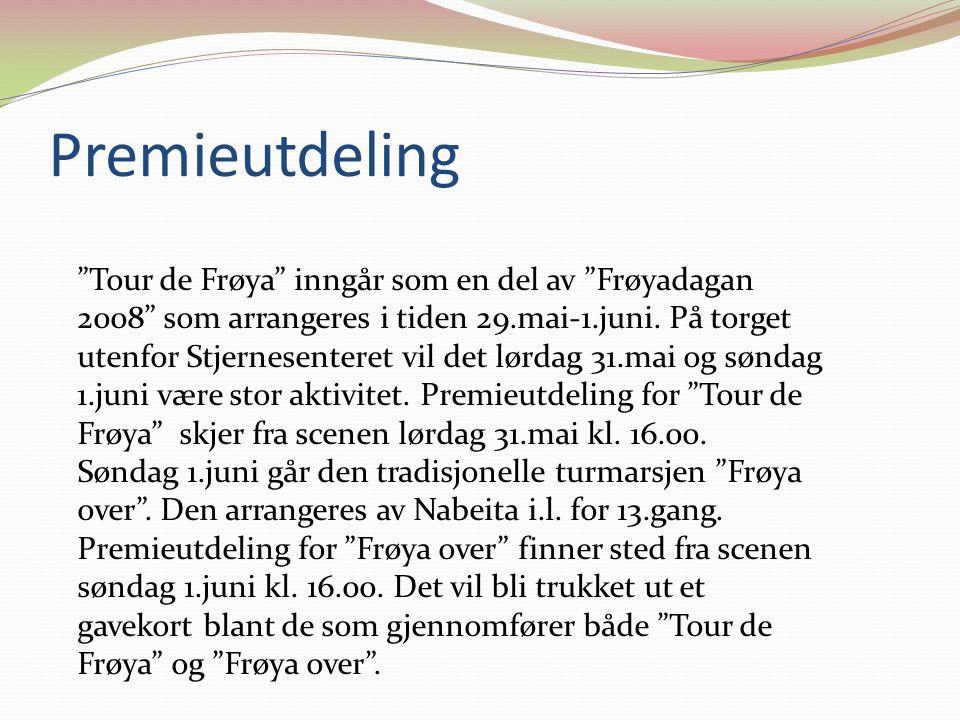"""Premieutdeling """"Tour de Frøya"""" inngår som en del av """"Frøyadagan 2008"""" som arrangeres i tiden 29.mai-1.juni. På torget utenfor Stjernesenteret vil det"""