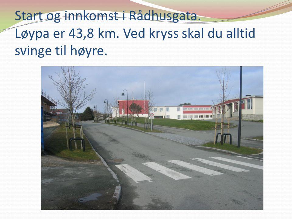 Start og innkomst i Rådhusgata. Løypa er 43,8 km. Ved kryss skal du alltid svinge til høyre.