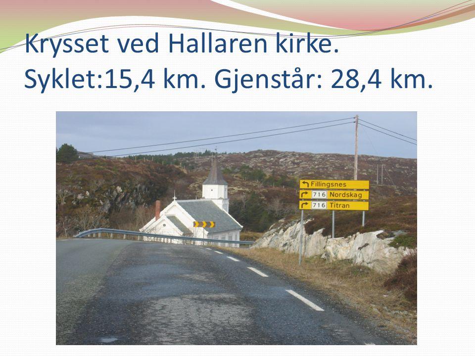 Krysset ved Hallaren kirke. Syklet:15,4 km. Gjenstår: 28,4 km.