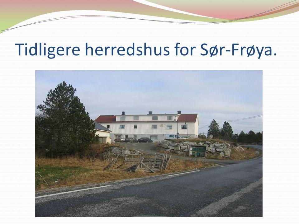 Tidligere herredshus for Sør-Frøya.
