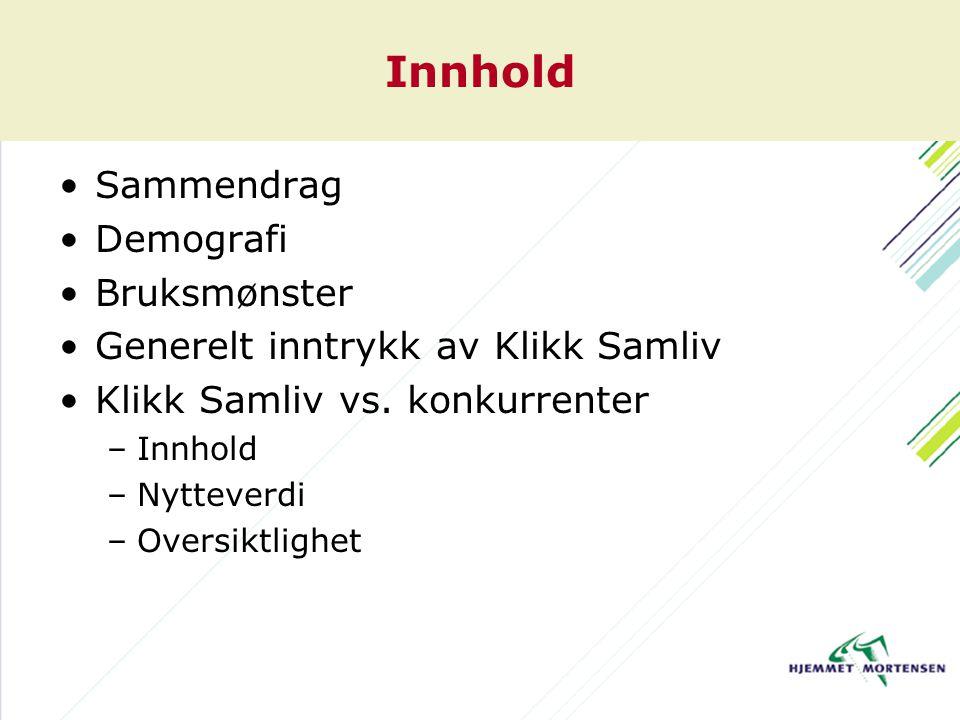 Innhold Sammendrag Demografi Bruksmønster Generelt inntrykk av Klikk Samliv Klikk Samliv vs.