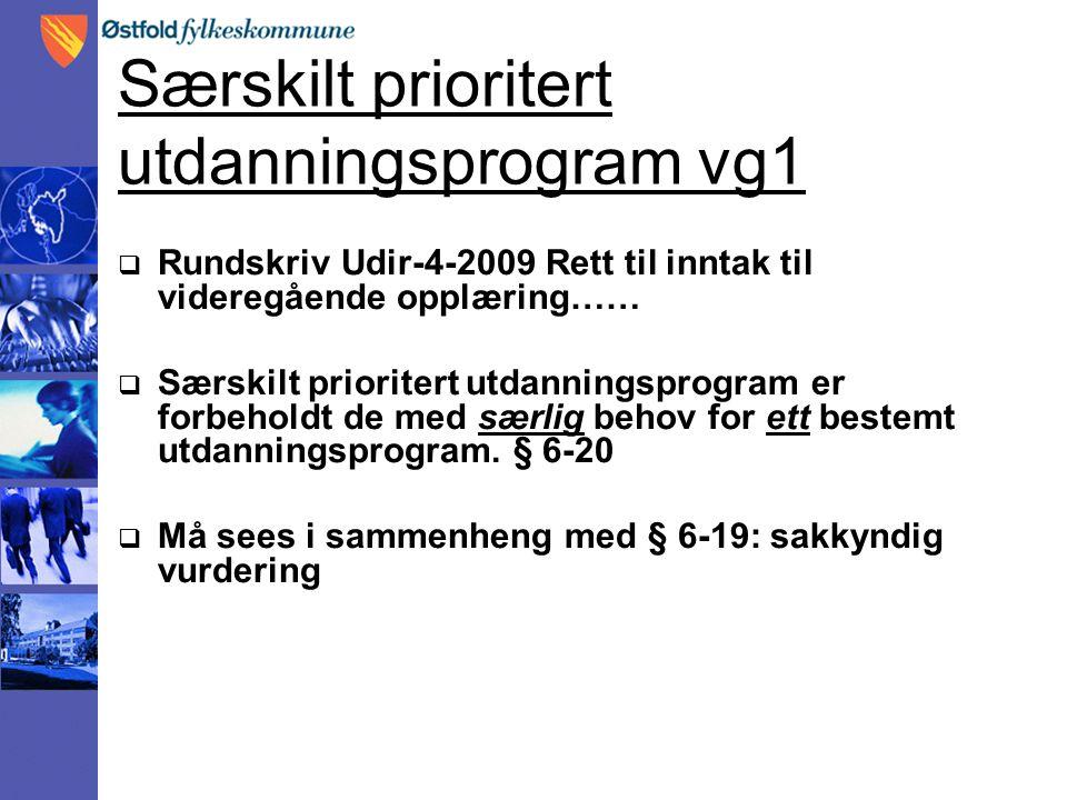 Særskilt prioritert utdanningsprogram vg1  Rundskriv Udir-4-2009 Rett til inntak til videregående opplæring……  Særskilt prioritert utdanningsprogram
