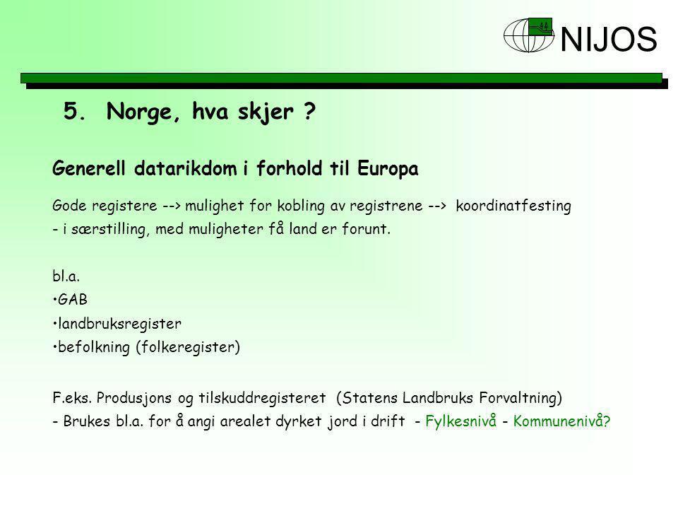 NIJOS Generell datarikdom i forhold til Europa 5.Norge, hva skjer .