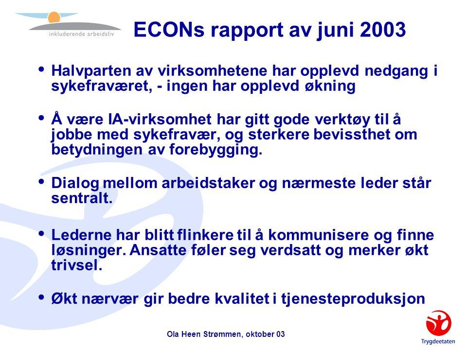 Ola Heen Strømmen, oktober 03 IA-avtalen i samfunnsperspektiv (Modell etter FAFO)