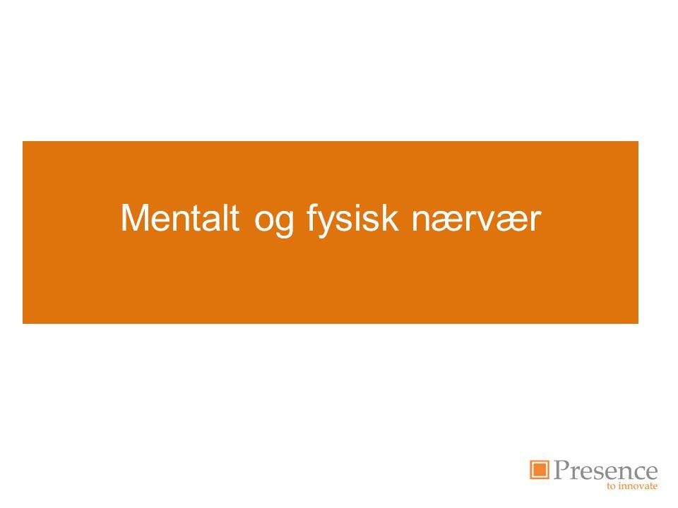 Mentalt og fysisk nærvær