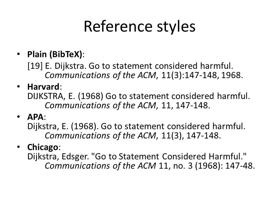 Referansestiler Plain (BibTeX): [19] E.Dijkstra. Go to statement considered harmful.