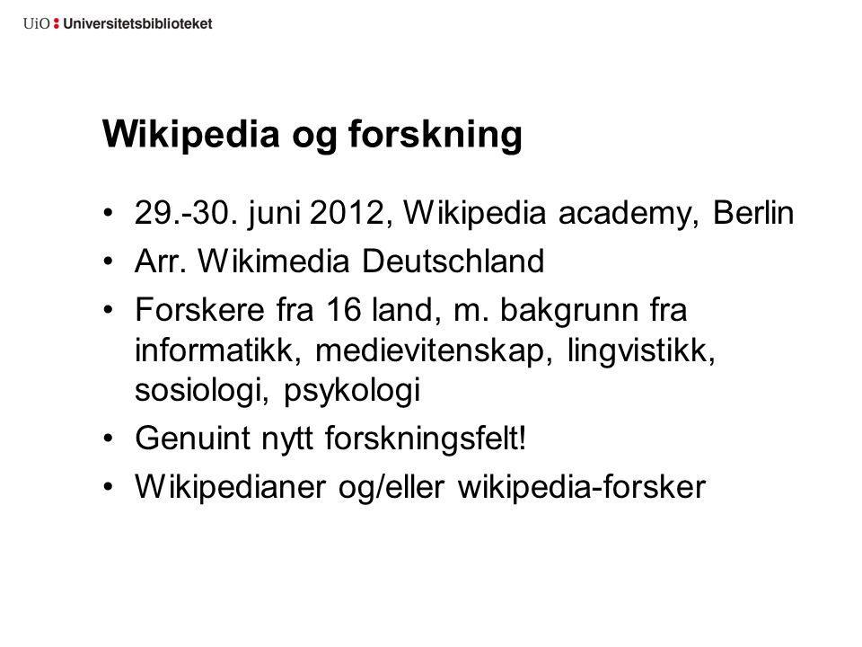 Wikipedia og forskning 29.-30. juni 2012, Wikipedia academy, Berlin Arr.