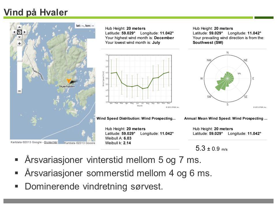 Vind på Hvaler  Årsvariasjoner vinterstid mellom 5 og 7 ms.  Årsvariasjoner sommerstid mellom 4 og 6 ms.  Dominerende vindretning sørvest.