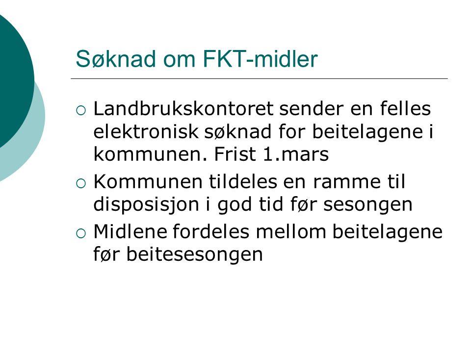 Søknad om FKT-midler  Landbrukskontoret sender en felles elektronisk søknad for beitelagene i kommunen.