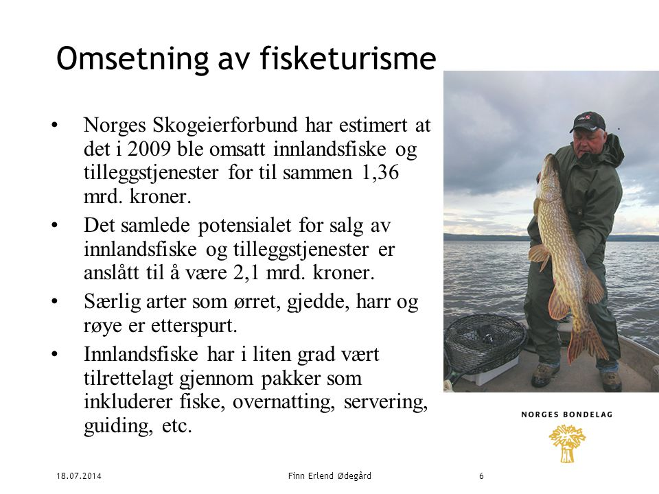 18.07.2014Finn Erlend Ødegård7 Sjøfisketurisme Startet på 1990 tallet Tilbyr totalt 14 968 senger og 2 369 utleiebåter.